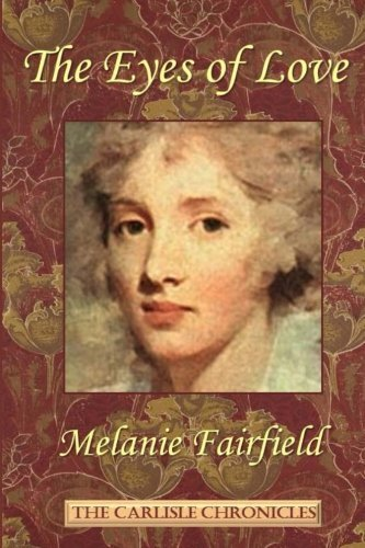 The Eyes of Love ( The Carlisle Chronicles) (Volume 3) by Melanie Fairfield - Fairfield Mall