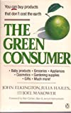 The Green Consumer, John Elkington and Julia Hailes, 0140127089