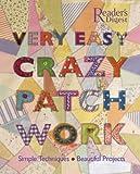 Very Easy Crazy Patchwork, Betty Barnden, 0762106719