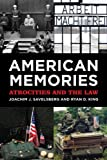 American Memories, Joachim J. Savelsberg and Ryan D. King, 0871547368