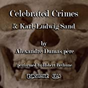 Karl-Ludwig Sand: Celebrated Crimes, Book 5 | Alexandre Dumas