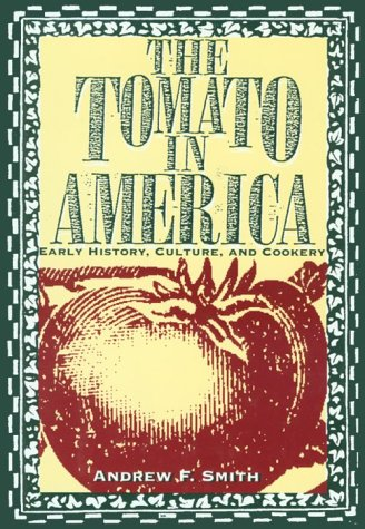 Early Tomato - The Tomato in America: Early History, Culture, and Cookery