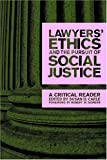 Lawyers' Ethics and the Pursuit of Social Justice, , 0814716407