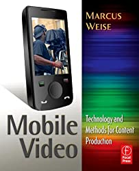 Mobile Video: Technology and Methods for Content Production