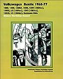 Volkswagen Beetle 1968-77 Owners Workshop Manual: 1200, 1300, 1300A, 1500, 1302 (1285cc), 1302s, LS (1584cc), 1303 (1285cc), 1303S, LS (1584cc), Karma