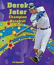 Derek Jeter: Champion Baseball Star (Sports Star Champions)