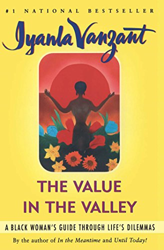 Value in the Valley: A Black Woman's Guide through Life's Dilemmas by [Vanzant, Iyanla]
