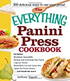 """The Everything Panini Press Cookbook: """"Includes Breakfast Quesadilla; Shrimp and Artichoke Dip Panini; Caprese Panini; Butterfield Cornish Game Hen; Apple Pie Panini Pastry...and Hundreds More!"""" by Tripodi, Anthony (2011) Paperback"""