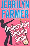 Front cover for the book Desperately Seeking Sushi by Jerrilyn Farmer