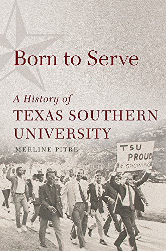 Search : Born to Serve: A History of Texas Southern University (Race and Culture in the American West Series)