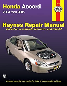 honda accord 2003 2005 haynes automotive repair manual robert rh amazon com honda accord 2005 service manual honda accord 2004 owners manual pdf