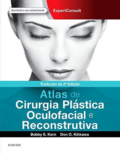 Atlas de Cirurgia Plástica Oculofacial e Cirurgia Reconstrutiva