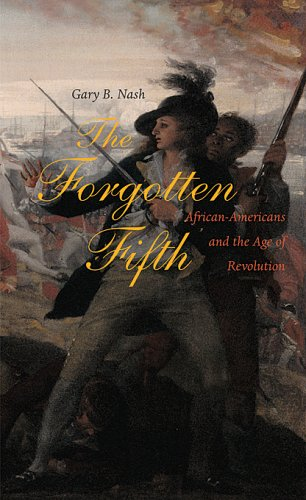 Search : The Forgotten Fifth: African Americans in the Age of Revolution (The Nathan I. Huggins Lectures)