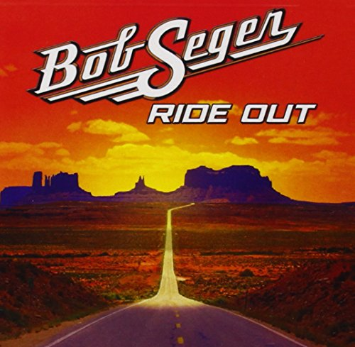Bob Seger - Ride Out [deluxe Edition] - Zortam Music