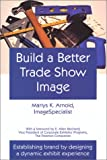 Build a Better Trade Show Image 9780971290518