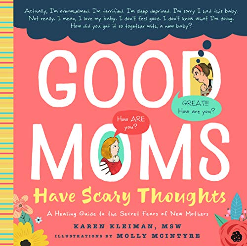 Pdf Health Good Moms Have Scary Thoughts: A Healing Guide to the Secret Fears of New Mothers