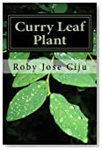Curry Leaf Plant: Growing Practices and Nutritional Information
