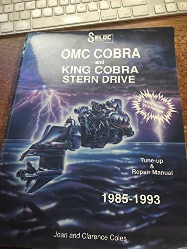 (Seloc's Omc Cobra and King Cobra Stern Drive Tune-Up and Repair Manual 1985-1992)