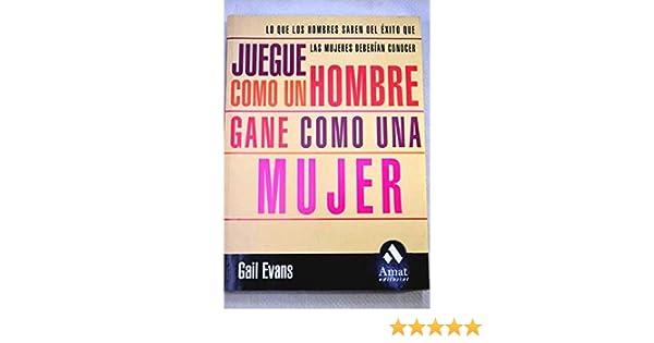 Juegue Como Hombre Gane Como Mujer (Spanish Edition): Graham Evans: 9789580459415: Amazon.com: Books