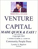 Venture Capital Made Quick and Easy!, Evans, Mervin, 0914391445