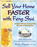 Sell Your Home Faster with Feng Shui: Ancient Wisdom to Expedite the Sale of Real Estate