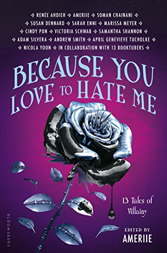 Because You Love to Hate Me: 13 Tales of Villainy cover