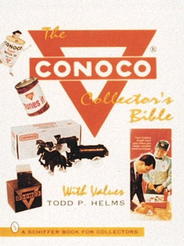 The Conoco Collector's Bible: With Values (Schiffer Book for Collectors)