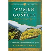 Women of the Gospels: Friends and Disciples of Jesus (Ancient-Future Bible Study: Experience Scripture through Lectio Divina)