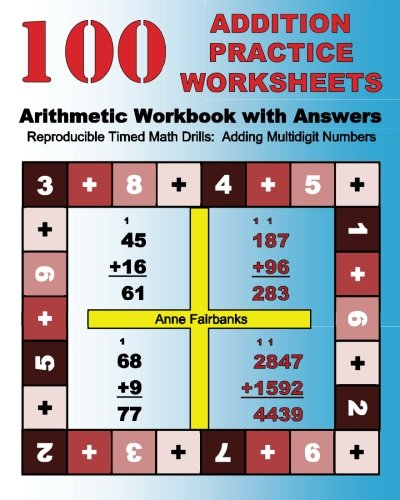 100 Addition Practice Worksheets Arithmetic Workbook with Answers ...