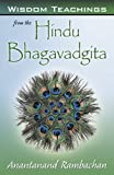 Wisdom Teachings from the Hindu Bhagavadgita, Anantanand Rambachan, 0741430363