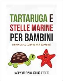 Stelle Marine Da Colorare.Tartaruga E Stelle Marine Per Bambini Libro Da Colorare Per