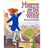 Mirette on the High Wire, Emily Arnold McCully and Matthew Lahey, 0590476939