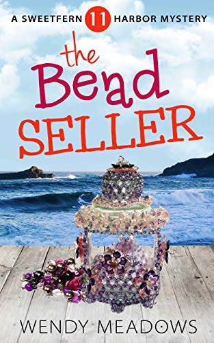 The Bead Seller (Sweetfern Harbor Mystery Book 11) by [Meadows, Wendy]
