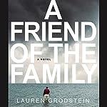 Friend of the Family | Lauren Grodstein