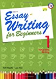 Essay Writing for Beginners 1, Integrated Writing w/Audio CD (Intermediate Level; Interactive Guide to Essay Writing; Ideal TOEFL iBT Practice)