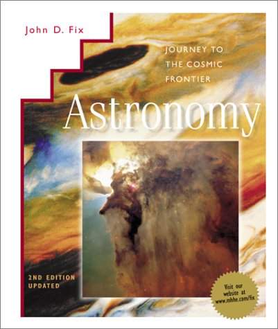 Astronomy : Journey to the Cosmic Frontier, 2nd. Ed. Updated;hc;2000