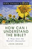 How Can I Understand the Bible?, John William Drane, 1577488164