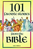 101 Favorite Stories from the Bible, Ura Miller, 1885270003