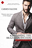 Kidnapping the Brazilian Tycoon (Entangled Indulgence)