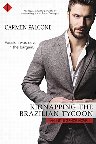 Kidnapping the Brazilian Tycoon (Entangled Indulgence) (Layered Painted Shape)