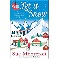 Let It Snow: Escape to a winter wonderland in this heartwarming new romance from the Sunday Times bestseller