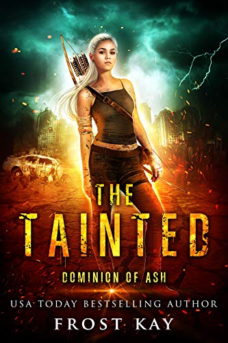 The Tainted (Dominion of Ash Book 1) by [Kay, Frost]