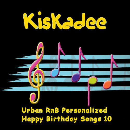 Happy Birthday Song Personalized (Urban Rnb Personalized Happy Birthday Songs 10)