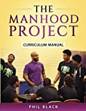 img - for The Manhood Project: Curriculum Manual book / textbook / text book
