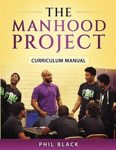 The Manhood Project: Curriculum Manual