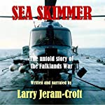 Sea Skimmer: The Untold Story of the Falklands War | Larry Jeram-Croft