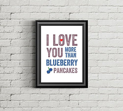Once Upon Press I Love You More Than Blueberry Pancakes Kitchen Wall Art Print. Valentine's Day Gift for Her. Breakfast Brunch Art.