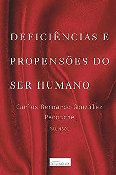 Deficiências e Propensões do Ser Humano por [Pecotche, Carlos Bernardo González]