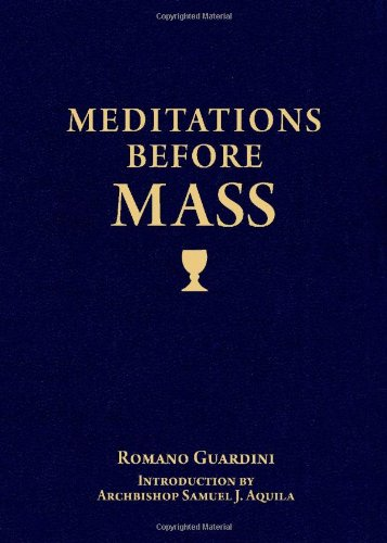 Meditations Before Mass [Romano Guardini - Archbishop Samuel Aquila] (Tapa Blanda)