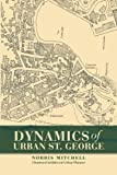 Dynamics of Urban St. George, Norris Mitchell, 1479766054